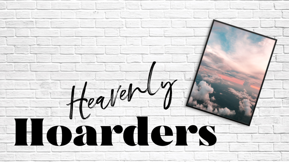 Heavenly Hoarders